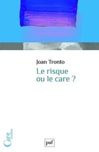 Joan Tronto - Le risque ou le care ?.