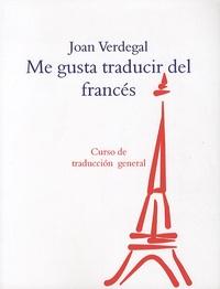 Joan Verdegal - Me Gusta Traducir el Francés.