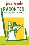 Joan Vezole - Racontes per gardar la santat.