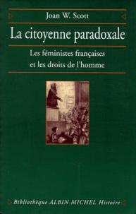LA CITOYENNE PARADOXALE. Les féministes françaises et les droits de lhomme.pdf