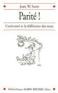 Joan Wallach Scott - Parité ! - L'universel et la différence des sexes.