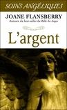 Joane Flansberry - L'argent - Les anges de l'abondance.