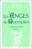 Joane Flansberry - Les anges au quotidien - Volume 2, La Bible des Anges.