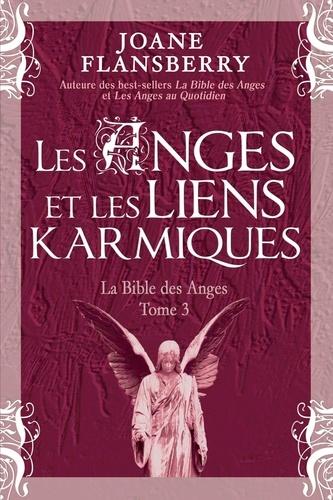 Les Anges et les liens karmiques. La Bible des Anges Tome 3
