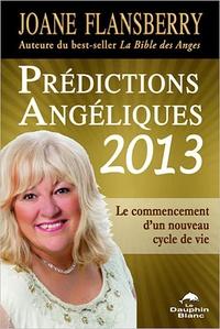 Joane Flansberry - Prédictions angéliques 2013 - Le commencement d'un nouveau cycle de vie.