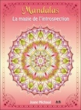 Joane Michaud - Mandalas - La magie de l'introspection.