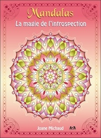 Mandalas- La magie de l'introspection - Joane Michaud |