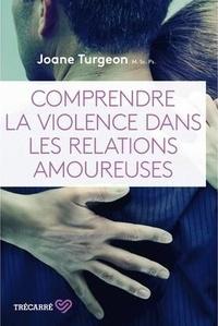 Joane Turgeon - Comprendre la violence dans les relations amoureuses.