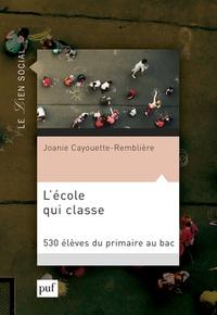 Joanie Cayouette-Remblière - L'école qui classe - 530 élèves du primaire au bac.