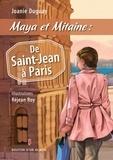 Joanie Duguay et Réjean Roy - Maya et Mitaine : De Saint-Jean à Paris.