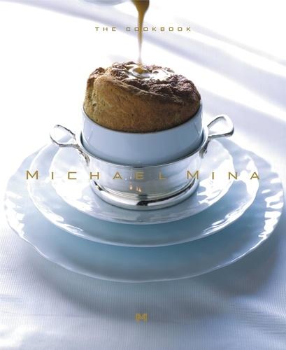 Michael Mina. The Cookbook