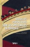 Joann Elart et Yannick Simon - Nouvelles perspectives sur les spectacles en Province (XVIIIe-XXe siècle).