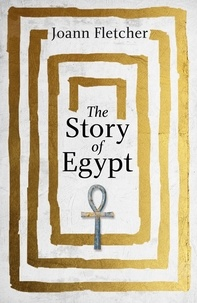 Joann Fletcher - The Story of Egypt.