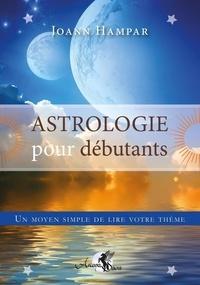 Joann Hampar - Astrologie pour débutants - Un moyen simple de lire votre thème.