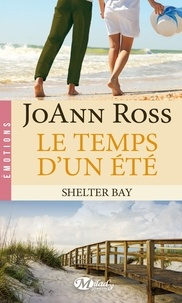 JoAnn Ross - Shelter Bay Tome 2 : Le temps d'un été.