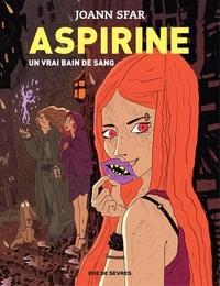 Joann Sfar - Aspirine - tome 2 - Un vrai bain de sang.