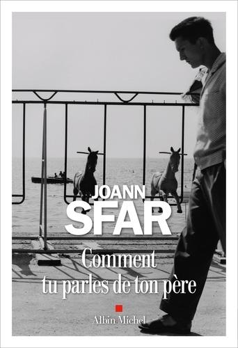 Joann Sfar - Comment tu parles de ton père.