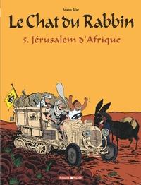 Joann Sfar - Le Chat du Rabbin Tome 5 : Jérusalem d'Afrique.