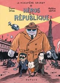Joann Sfar et Mathieu Sapin - Le Ministère Secret Tome 1 : Héros de la République.