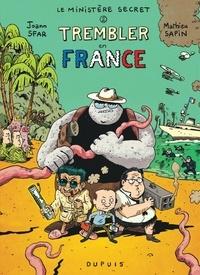 Joann Sfar et Mathieu Sapin - Le Ministère Secret Tome 2 : Trembler en France !.