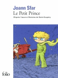 Joann Sfar - Le Petit Prince - D'après l'oeuvre d'Antoine de Saint-Exupéry.