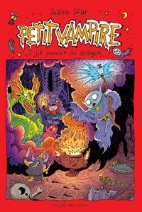 Joann Sfar - Petit Vampire Tome 2 : Le pouvoir du dragon.