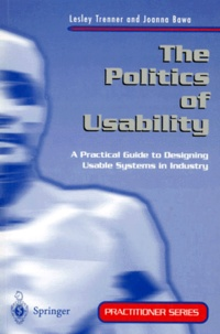 THE POLITICS OF USABILITY. - A practical guide to designing usable systems in industry, Edition en anglais.pdf