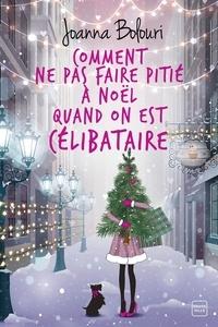 Joanna Bolouri - Comment ne pas faire pitié à Noël quand on est célibataire.