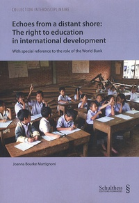 Joanna Bourke Matignoni - Echoes from a distant shore : The right to education in international development - With special reference to the role of the World Bank.