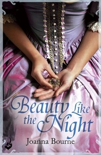 Joanna Bourne - Beauty Like the Night: Spymaster 6 (A series of sweeping, passionate historical romance).
