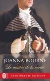 Joanna Bourne - Le maitre de la verite.