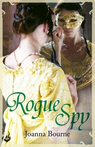 Joanna Bourne - Rogue Spy: Spymaster 5 (A series of sweeping, passionate historical romance).