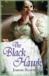 Joanna Bourne - The Black Hawk: Spymaster 4 (A series of sweeping, passionate historical romance).