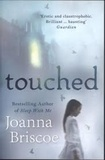 Joanna Briscoe - Touched.