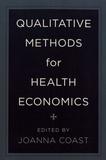 Joanna Coast - Qualitative Methods for Health Economics.