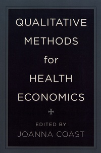 Joanna Coast - Qualitative Methods for Health Economics.