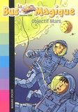 Joanna Cole - Le Bus Magique Tome 2 : Objectif Mars.