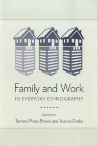 Joanna Dreby - Family and Work in Everyday Ethnography.