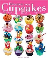 Joanna Farrow - Décorez vos cupcakes - Confectionnez, décorez, dégustez !.