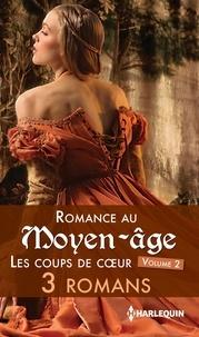 Joanna Fulford et Merline Lovelace - Romance au Moyen-âge : les coups de coeur.