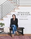 Joanna Gaines - Rénover sa maison - Pensez, organisez et décorez votre intérieur idéal !.