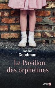 Joanna Goodman - Le pavillon des orphelines.