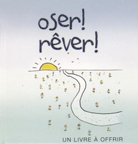 Joanna Kidney et Helen Exley - Oser ! Rêver !.