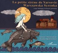 Joanna Konatowicz - La petite sirène de Varsovie - Conte bilingue français-polonais.