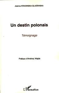 Joanna Krasinska-Glazewska - Un destin polonais - Témoignage.