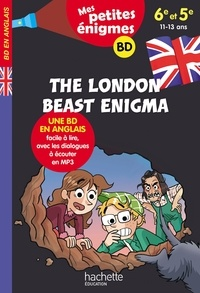Joanna Le May et Julien Flamand - The London beast enigma - 6e-5e. Mes petites énigmes.