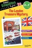 Joanna Le May et Julien Flamand - The London Treasure Mystery - Anglais 6e-5e.