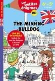 Joanna Le May et Julien Flamand - The missing bulldog - 6e-5e. Mes petites énigmes.
