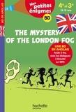 Joanna Le May et Philippe De la Fuente - The mystery of the london fog - 4e-3e. Mes petites énigmes.