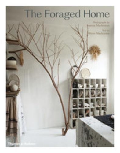 Joanna Maclennan et Oliver Maclennan - The Foraged Home.